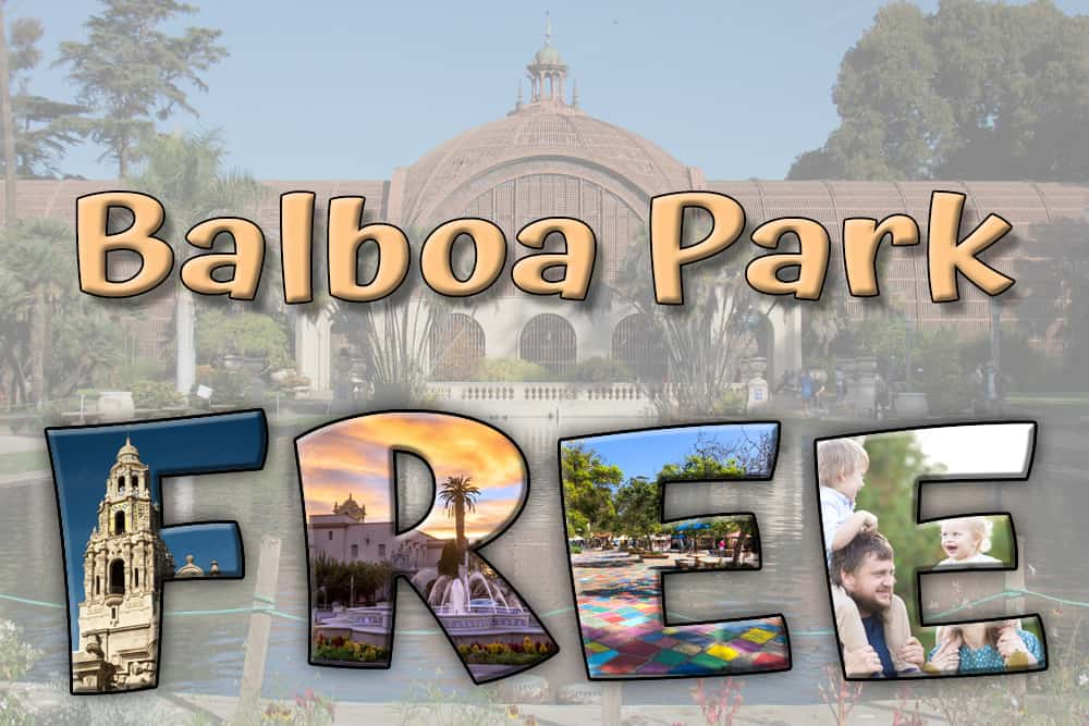 Balboa Park Free - photo collage with Botanical Building, California Tower, Bea Evenson Fountain, Spanish Village and family with 2 kids.